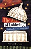 The Art of Lobbying: Selling Policy on Capitol Hill