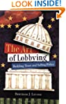 The Art of Lobbying: Building Trust a...