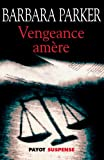 echange, troc Barbara Parker - Vengeance amère