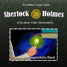 Das gesprenkelte Band (Sherlock Holmes - Die alten Fälle 38 [Reloaded]) Hörspiel von Arthur Conan Doyle Gesprochen von: Christian Rode, Peter Groeger