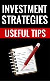 img - for Investment Strategies - Useful Tips: How To Make Money With Clever Investments book / textbook / text book