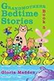img - for Grandmothers Bedtime Stories: Book 5 by Gloria Madden (2008-10-27) book / textbook / text book