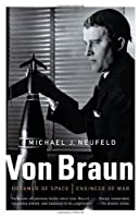 Von Braun: Dreamer of Space, Engineer of War