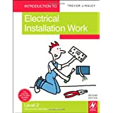 Introduction to Electrical Installation Work, Level 2: City & Guilds 2330 Technical Certificateby Trevor Linsley