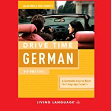 Drive Time German: Beginner Level (       UNABRIDGED) by  Living Language