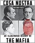 Cosa Nostra: An Illustrated History O...