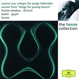 "Henze: Scenes From ""Elegy For Young Lovers"" - German Version By L. Landgraf With The Collaboration Of W. Schachteli & H.W. Henze - Ah! Schnee fällt aufs Blütenmeer"