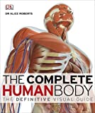 Alice Roberts The Complete Human Body
