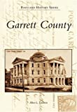 img - for Garrett County (MD) (Postcard History Series) book / textbook / text book