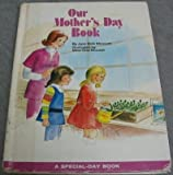 Our Mother's Day book (A Special-day book)