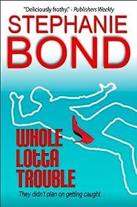 Whole Lotta Trouble by Stephanie Bond ebook deal