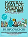 Natural Healing Wisdom &amp; Know-How