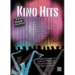 Kino Hits für Tenorsaxophon (mit CD): 12 Filmmusik Combo- & Orchester Play-alongs in Spitzen-CD-Qua