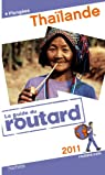 Guide du Routard Thaïlande 2011 par Guide du Routard