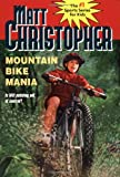 Search : Mountain Bike Mania (Matt Christopher Sports Classics)