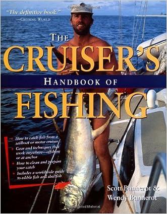 The Cruiser's Handbook of Fishing written by Scott Bannerot