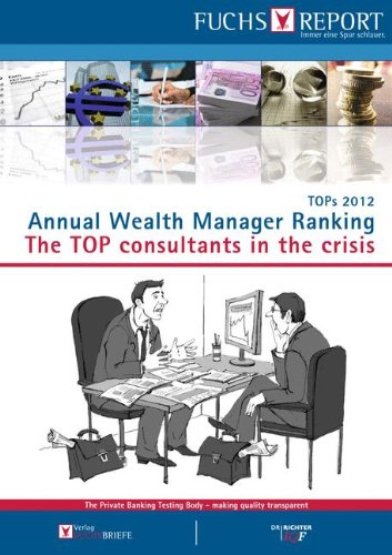 TOPS 2012 Annual Wealth Manager Ranking: The TOP consultants in the crisis