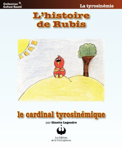 lhistoire-de-rubis-le-cardinal-tyrosinemique-collection-enfant-sante-french-edition