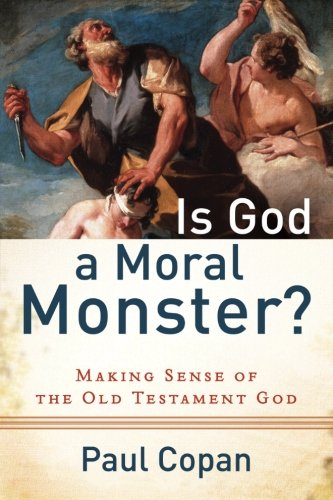 Is God a Moral Monster?: Making Sense of the Old Testament God (The God Of The Old Testament compare prices)