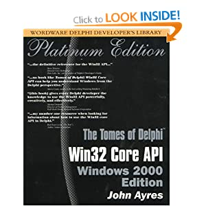 The Tomes of Delphi: Win32 Core API - Windows 2000 Edition