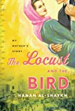 img - for The Locust and the Bird: My Mother's Story book / textbook / text book