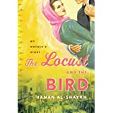 The Locust and the Bird: My Mother&#39;s Storyby Hanan al-Shaykh