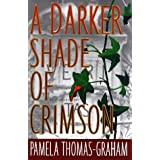 A DARKER SHADE OF CRIMSON (Ivy League Mysteries) ~ Pamela Thomas-Graham