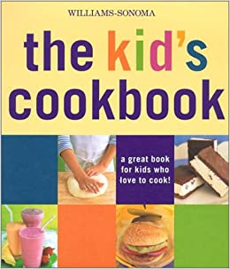 Williams-Sonoma The Kid's Cookbook: A great book for kids