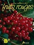 La culture des fruits rouges