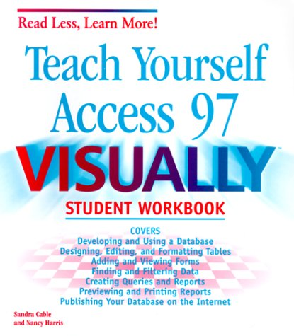 Teach Yourself Access 97 Visually (Read Less, Learn More)