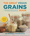 The Great Vegan Grains Book: Celebrat...