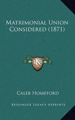 Matrimonial Union Considered (1871)