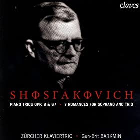 Dmitri Shostakovich: Piano Trios Opp. 8 & 67 / 7 Romances For Soprano & Trio