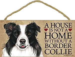 """A house is not a home without Border Collie Dog - 5"""" x 10"""" Door Sign"""