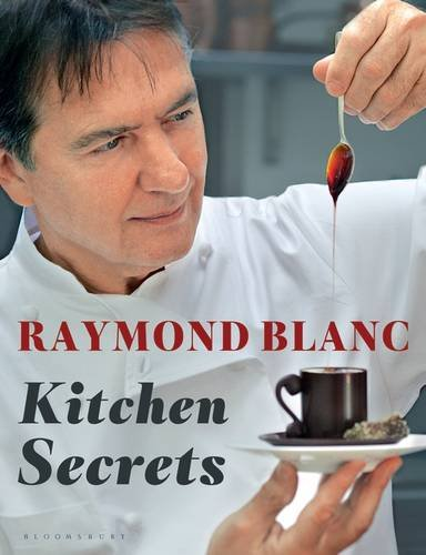 Kitchen Secrets by Raymond Blanc