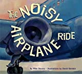 img - for The Noisy Airplane Ride by Downs, Mike (2005) Paperback book / textbook / text book