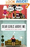 Dear Girls Above Me: Inspired by a Tr...