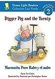 Digger Pig and the Turnip/Marranita Poco Rabo y el nabo (Green Light Readers Level 2)