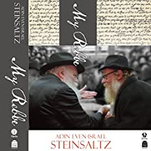 My Rebbe (       UNABRIDGED) by Adin Even-Israel Steinsaltz Narrated by Shlomo Zacks