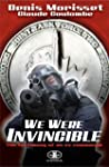 We Were Invincible: Testimony of an E...