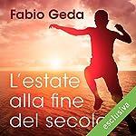 L'estate alla fine del secolo | Fabio Geda
