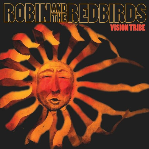 Robin & The Redbirds - Vision Tribe