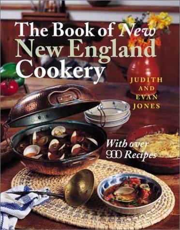 The Book of New New England Cookery by Judith Jones, Evan Jones