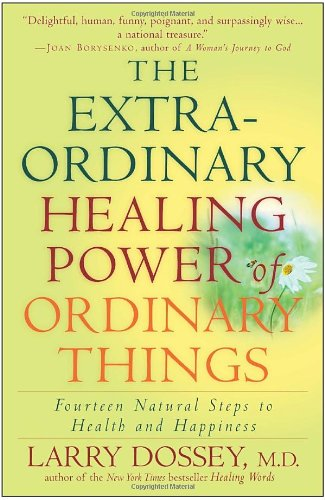 The Extraordinary Healing Power Of Ordinary Things: Fourteen Natural Steps To Health And Happiness front-817279