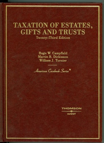 Taxation of Estates, Gifts and Trusts (American Casebook...