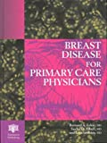 img - for Breast Disease for Primary Care Physicians book / textbook / text book