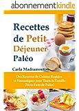 Recettes de Petit D�jeuner Pal�o: Des Recettes de Cuisine Rapides et Fantastiques pour Toute la Famille (S�rie Fous de Pal�o)