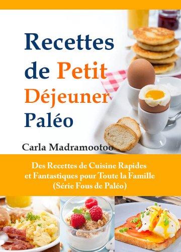 Histoire de france livre recettes de petit d jeuner pal o des recettes de cuisine rapides et - Histoire des recettes de cuisine ...