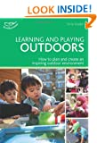 Learning and Playing Outdoors: How to create an inspiring outdoor environment (Practitioners' Guides)