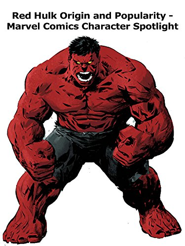 Red Hulk Origin and Popularity